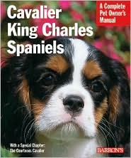 Cavalier King Charles Spaniels (Complete Pet Owner's Manual) by Coile