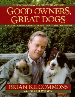 Good Owners, Great Dogs by Kilcommons